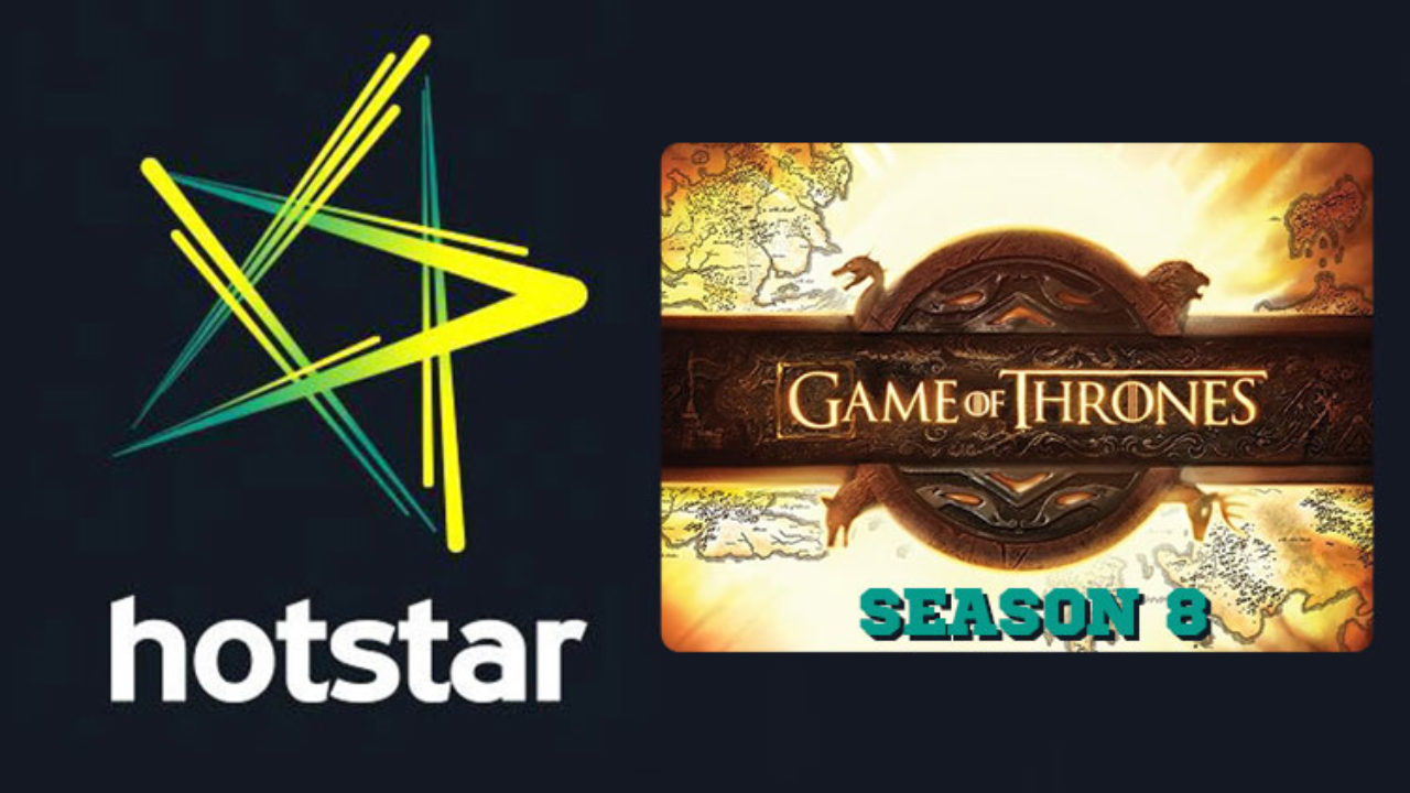 India Game Of Thrones Season 8 Will Be Simulcast On Hotstar