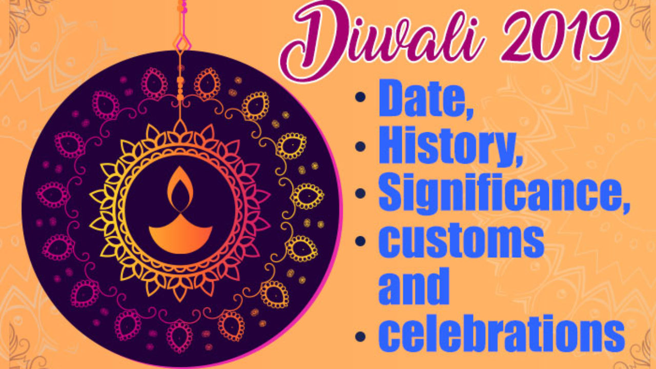 Diwali 2019 Date History Significance Customs And Celebrations