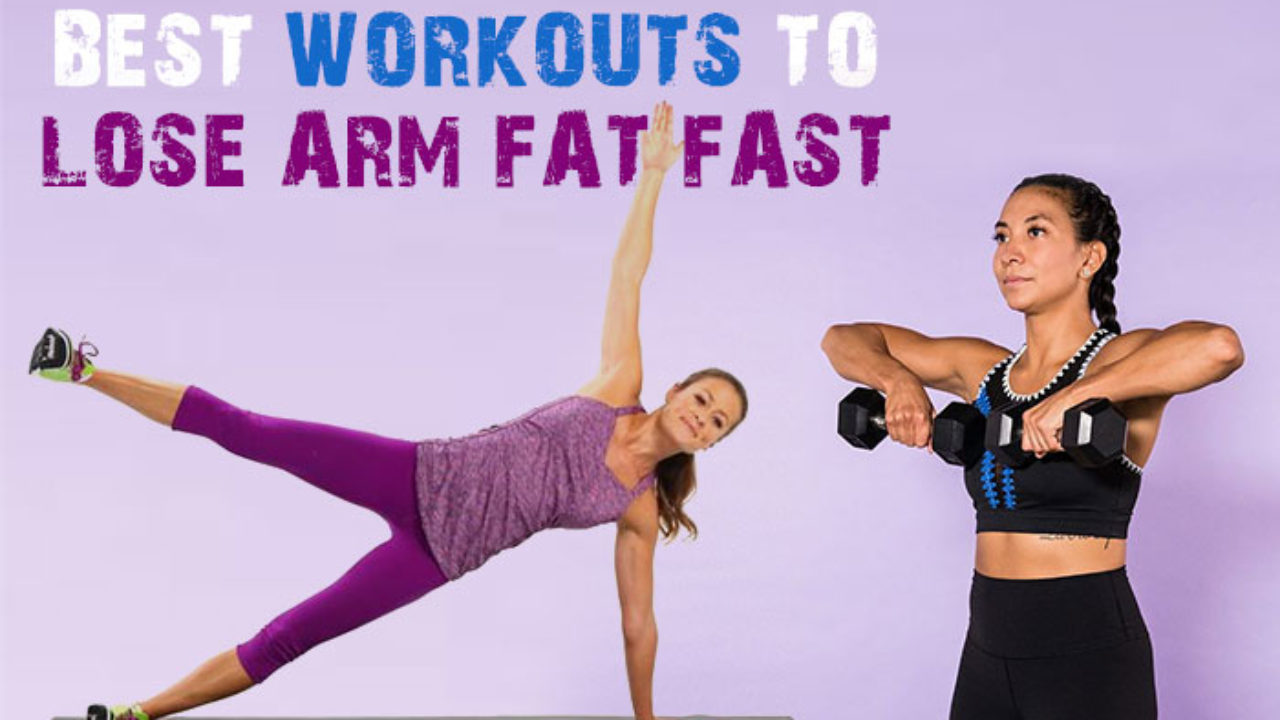 Lose Arm Fat 9 Easy Workouts To Lose Arm Fat Quick